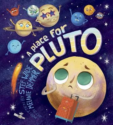 A Place for Pluto by Stef Wade