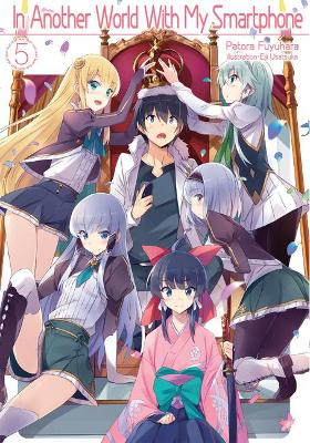 In Another World With My Smartphone: Volume 5: Volume 5 by Patora Fuyuhara