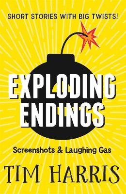 Exploding Endings 4: Screenshots & Laughing Gas by Tim Harris