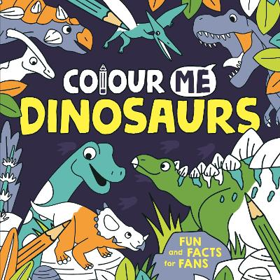 Colour Me: Dinosaurs by Jake McDonald
