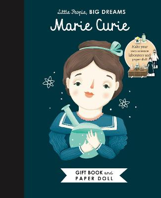 Little People, BIG DREAMS: Marie Curie Book and Paper Doll Gift Edition Set by Isabel Sanchez Vegara
