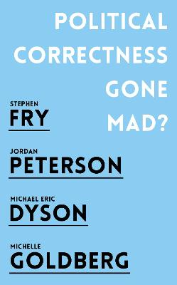 Political Correctness Gone Mad? by Jordan B. Peterson