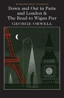 Down and Out in Paris and London & The Road to Wigan Pier book