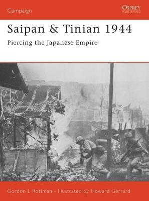 Saipan & Tinian 1944 by Gordon L. Rottman