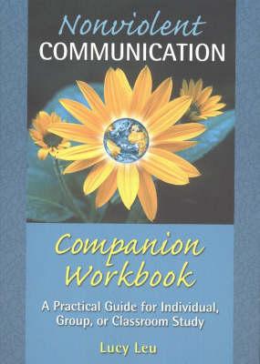Nonviolent Commun.Comp.Workbk by Lucy Leu
