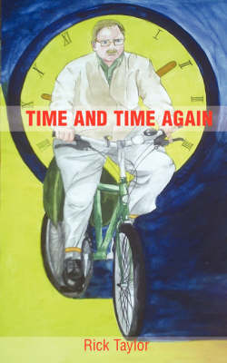 Time and Time Again by Rick Taylor