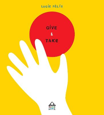 Give & Take Board Book by Lucie Felix