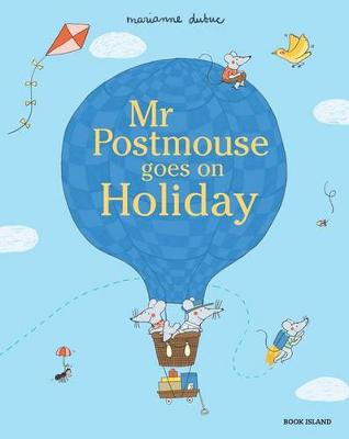 Mr Postmouse Goes on Holiday by Marianne Dubuc