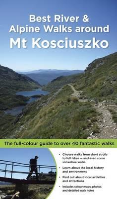 Best Bush, River & Hill Walks around Kosciuszko by Matt Mcclelland