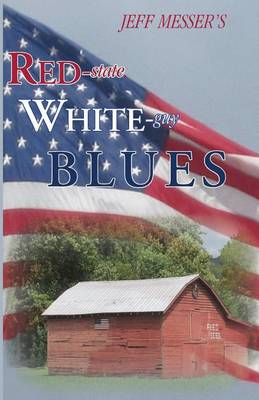 Red-State, White-Guy Blues by Jeff Douglas Messer