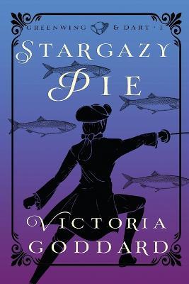 Stargazy Pie by Victoria Goddard
