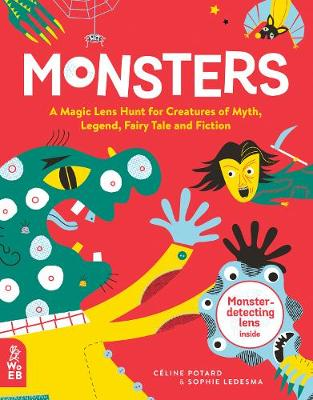 Monsters: A Magic Lens Hunt for Creatures of Myth, Legend, Fairytale and Fiction by Celine Potard
