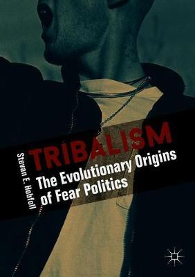 Tribalism by Stevan E. Hobfoll