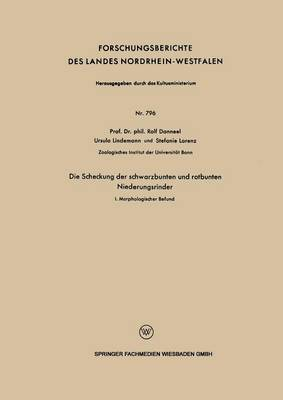 Die Scheckung Der Schwarzbunten Und Rotbunten Niederungsrinder: I. Morphologischer Befund by Rolf Danneel