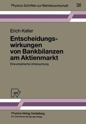 Entscheidungswirkungen Von Bankbilanzen Am Aktienmarkt: Eine Empirische Untersuchung by Dr Erich Keller