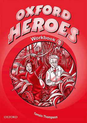 Oxford Heroes 2: Workbook by Jenny Quintana