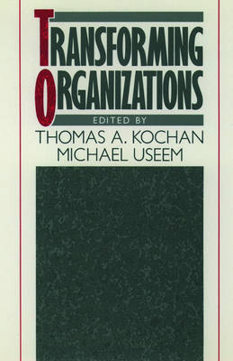Transforming Organizations by Thomas A. Kochan