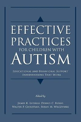 Effective Practices for Children with Autism by James K. Luiselli