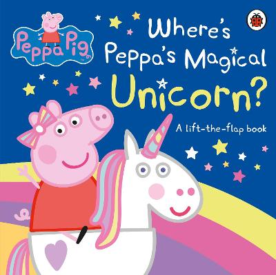 Peppa Pig: Where's Peppa's Magical Unicorn?: A Lift-the-Flap Book book