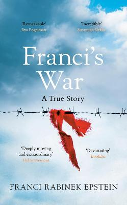 Franci's War: The incredible true story of one woman's survival of the Holocaust book
