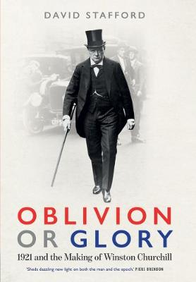 Oblivion or Glory: 1921 and the Making of Winston Churchill book