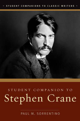 Student Companion to Stephen Crane by Paul M. Sorrentino