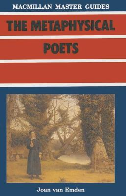 The Metaphysical Poets by Joan van Emden
