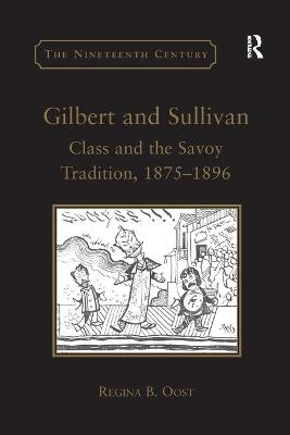 Gilbert and Sullivan: Class and the Savoy Tradition, 1875-1896 book