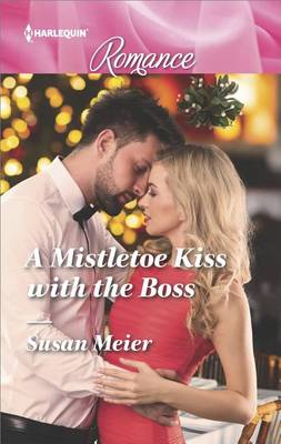 A Mistletoe Kiss with the Boss by Susan Meier