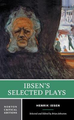 Ibsen's Selected Plays by Henrik Ibsen