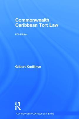 Commonwealth Caribbean Tort Law by Gilbert Kodilinye