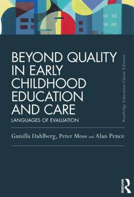 Beyond Quality in Early Childhood Education and Care by Gunilla Dahlberg