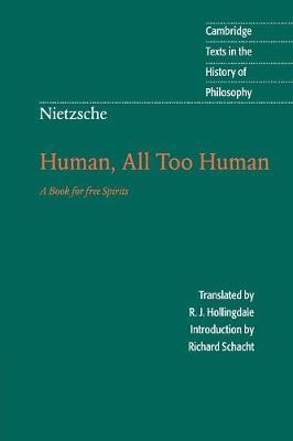 Nietzsche: Human, All Too Human by Friedrich Nietzsche