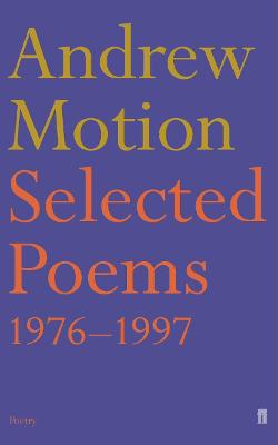 Selected Poems of Andrew Motion by Sir Andrew Motion