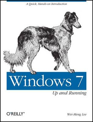 Windows 7: Up and Running by Wei-Meng Lee