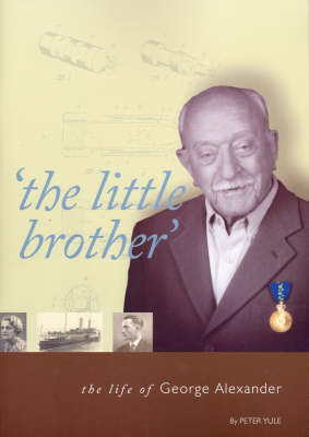 The Little Brother: the Life of George Alexander by Peter G. Yule