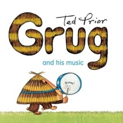 Grug and His Music by Ted Prior