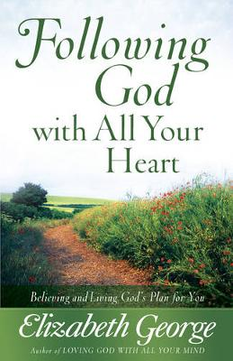 Following God with All Your Heart book