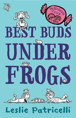 Rizzlerunk Club: Best Buds Under Frogs by Leslie Patricelli
