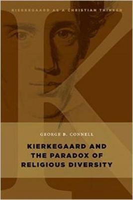 Kierkegaard and the Paradox of Religious Diversity by George B. Connell