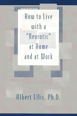How to Live with a Neurotic by Albert Ellis