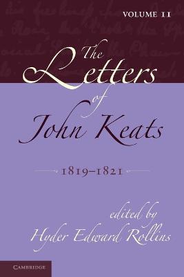The Letters of John Keats: Volume 2, 1819-1821 book