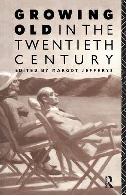 Growing Old in the Twentieth Century book