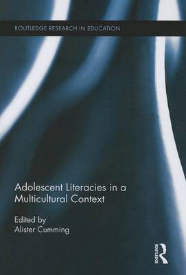 Adolescent Literacies in a Multicultural Context by Alister Cumming