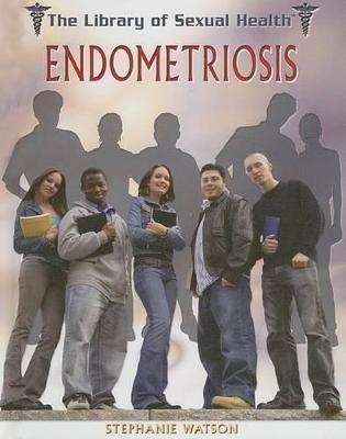 Endometriosis by Stephanie Watson