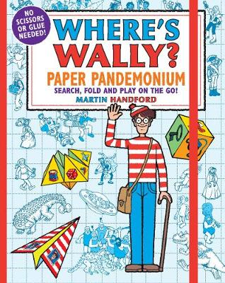 Where's Wally? Paper Pandemonium: Search, fold and play on the go! book
