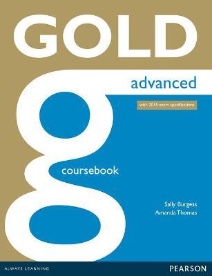 Gold Advanced Coursebook Gold Advanced Coursebook Advanced by Amanda Thomas