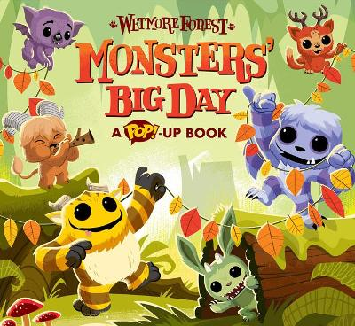Wetmore Forest: Monsters' Big Day: A Pop-up Book by Randy Harvey