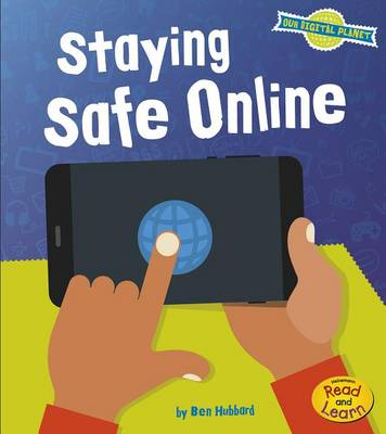 Staying Safe Online by Ben Hubbard
