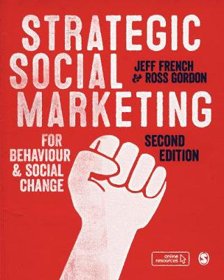 Strategic Social Marketing: For Behaviour and Social Change by Jeff French